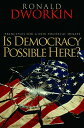 Is Democracy Possible Here?: Principles for a New Political Debate IS DEMOCRACY POSSIBLE HERE [ Ronald Dworkin ]