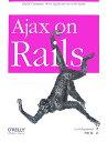 【送料無料】Ajax on Rails [ スコット・レイモンド ]