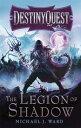 樂天商城 - The Legion of Shadow: Destinyquest Book 1 DESTINYQUEST BK01 LEGION OF SH (DestinyQuest) [ Michael J. Ward ]