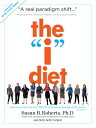 """The """"I"""" Diet: Use Your Instincts to Lose Weight--And Keep It Off--Without Feeling Hungry [ Susan B. Roberts ]"""