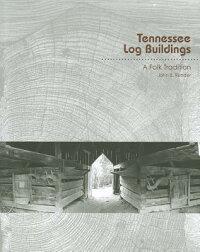 TennesseeLogBuildings:AFolkTradition[JohnB.Rehder]