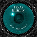 Alive / Iron Hornet (CD+DVD) [ Do As Infinity ]