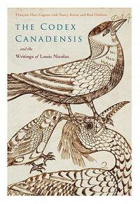 TheCodexCanadensisandtheWritingsofLouisNicolas:TheNaturalHistoryoftheNewWorld,Histoi