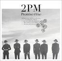 Promise (I�fll be) -Japanese ver.- (�ʏ��) [ 2PM ]