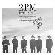 <b>�ݥ����10��</b>Promise (I��ll be) -Japanese ver.- (�̾���)
