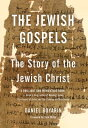 The Jewish Gospels: The Story of the Jewish Christ JEWISH GOSPELS [ Da...