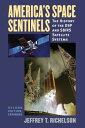 America's Space Sentinels: The History of the DSP and SBIRS Satellite Systems AMER SPACE SENTINELS 2/E (Modern War Studies (Paperback))