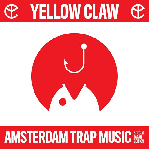 Amsterdam Trap Music -Special Japan Edition- [ Yellow Claw ]