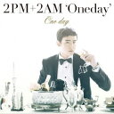 One day(初回生産限定盤C ニックン盤) [ 2PM+2AM`Oneday' ]