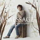 MESSAGE (初回限定盤B CD+DVD) [ 藤澤ノリマサ ]