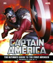 Marvel's Captain America: The Ultimate Guide to the First Avenger MARVELS CAPTAIN AMER THE ULTIM [ Stan Lee ]