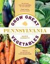 Grow Great Vegetables in Pennsylvania GROW GRT VEGETABLES IN PENNSYL (Regional Vegetable Gardening) [ Marie Iannotti ]