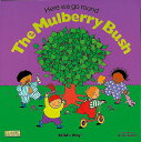 Here We Go Round the Mulberry Bush HERE WE GO ROUND THE MULBERRY (Books with Holes (Paperback))