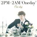 One day(初回生産限定盤F ジュノ盤) [ 2PM+2AM`Oneday' ]