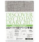 DISCOVER DAY TO DAY DIARY 2017 A5 1��Ϥޤ� �١����� �ե��֥�å�