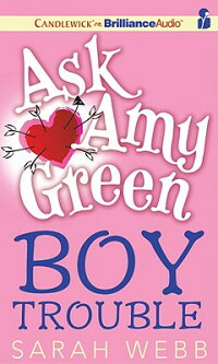 Ask_Amy_Green��_Boy_Trouble