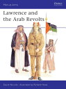 Lawrence and the Arab Revolts MEN AT ARMS 208 LAWRENCE THE (Men-At-Arms (Osprey)) David Nicolle