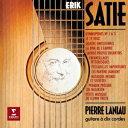 サティ:作品集(10弦ギター用編曲版) [ ピエール・ラニオ...
