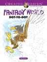 Creative Haven Fantasy World Dot-To-Dot [ Peter Donahue ]