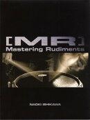 ���ͥ�����å� [MR] ��Mastering Rudiments�� ���� ľ