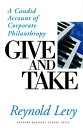 乐天商城 - Give and Take: A Candid Account of Corporate Philanthropy GIVE & TAKE [ Reynold Levy ]