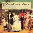 How to Evaluate a Suitor (CD) [ Douglas W. Phillips ]