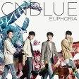 EUPHORIA (初回限定盤A CD+DVD) [ CNBLUE ]