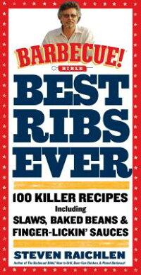 BestRibsEver:ABarbecueBibleCookbook:100KillerRecipes