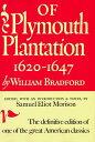 Of Plymouth Plantation: Sixteen Twenty to Sixteen Forty-Seven [ William Bradford...