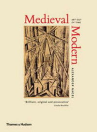MedievalModern:ArtOutofTime[AlexanderNagel]
