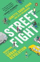 Streetfight: Handbook for an Urban Revolution STREETFIGHT