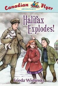 CanadianFlyerAdventures#17:HalifaxExplodes!