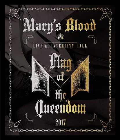 LIVE at INTERCITY HALL 〜Flag of the Queendom〜【Blu-ray】 [ Mary's Blood ]