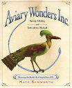 Aviary Wonders Inc. Spring Catalog and Instruction Manual AVIARY WONDERS INC SPRING CATA [ Kate Samworth ]