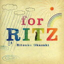 for RITZ [ 岡崎律子 ]