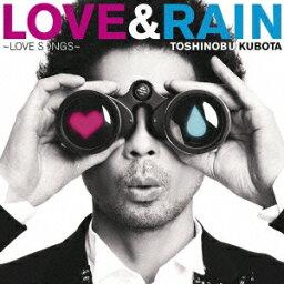 LOVE & RAIN 〜LOVE SONGS〜 [ <strong>久保田利伸</strong> ]