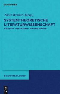 SystemtheoretischeLiteraturwissenschaft:Begriffe-Methoden-Anwendungen