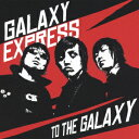 TO THE GALAXY [ GALAXY EXPRESS ]