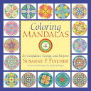 Coloring Mandalas 4: For Confidence, Energy, and Purpose COLORING MANDALAS 4 (Adult Coloring Book) [ Susanne F. Fincher ]