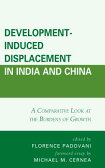Development-Induced Displacement in India and China: A Comparative Look at the Burdens of Growth [ Florence Padovani ]