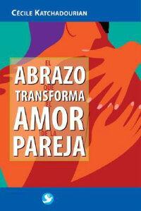 El_Abrazo_Que_Transforma_El_Am