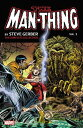 書, 雜誌, 漫畫 - Man-Thing by Steve Gerber: The Complete Collection, Volume 1 MAN THING BY STEVE GERBER [ Steve Gerber ]