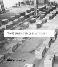 ThePaintingFactory:AbstractionAfterWarhol[JeffreyDeitch]