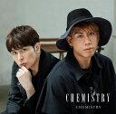 【楽天ブックス限定先着特典】CHEMISTRY (オリジナルチケットホルダー付き) [ CHEMISTRY ]
