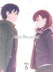 Just Because! 第6巻【Blu-ray】 [ 礒部花凜 ]