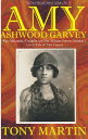 Amy Ashwood Garvey: Pan-Africanist, Feminist and Mrs. Marcus Garvey No. 1 or a Tale of Two Amies AMY ASHWOOD GARVEY ¡ÊNew Marcus Garvey Library¡Ë [ Tony Martin ]