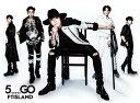 5.....GO (初回限定盤A CD+DVD) [ FTISLAND ]
