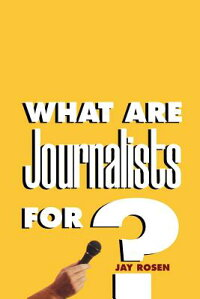 What_Are_Journalists_For��