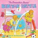 The Berenstain Bears' Bedtime Battle [ Stan Berenstain ]