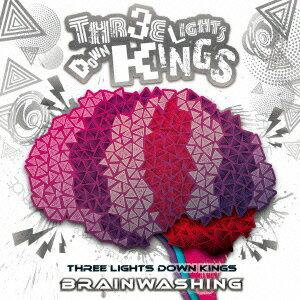 BRAIN WASHING [ THREE LIGHTS DOWN KINGS ]